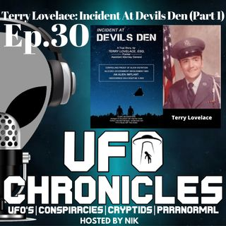 Ep.30 Terry Lovelace: Incident At Devils Den (Part 1)