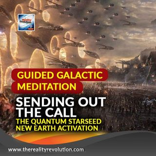 Guided Galactic Meditation:  Sending The Call - Quantum Starseed New Earth Activation