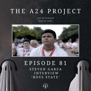 81 - Steven 'Boys State' Garza Interview