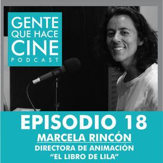 EP18: CINE Y ANIMACIÓN (Marcela Rincón - El Libro de Lila)
