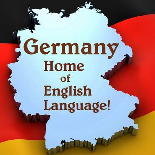 How The English Language Is From Germany, Not England Or United Kingdom!