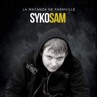 EP 19: La MATANZA de FARMVILLE | Syko Sam - Estados Unidos