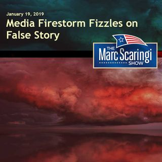 The Marc Scaringi Show 2019-01-19 Fake News at its finest, again.
