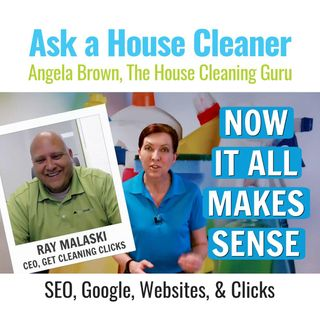 Get Cleaning Clicks with Ray Malaski, SEO, Google Adwords and  More