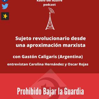 Prohibido Bajar la Guardia - Sujeto Revolucionario con Gastón Caligaris