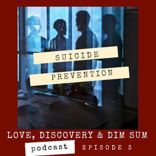 Ep. 3 Suicide Prevention, Dim Sum vs Dumplings