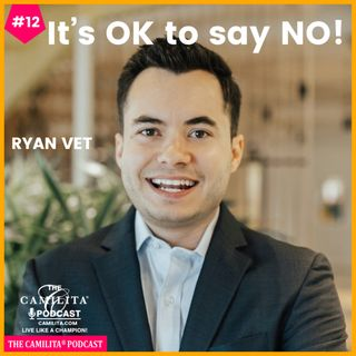 12: Ryan Vet | It's OK to Say NO!