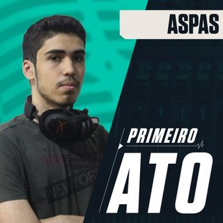 Primeiro Ato #10 // aspas: O final Boss no competitivo