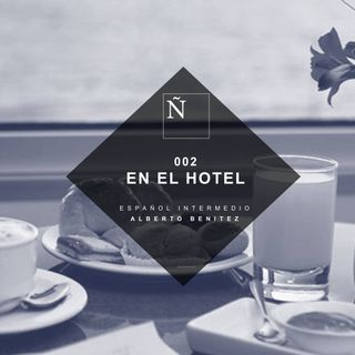 002 En el hotel - Español Intermedio