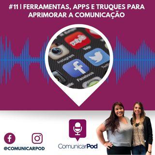 ComunicarPod #11| Ferramentas, apps e truques para aprimorar a comunicação