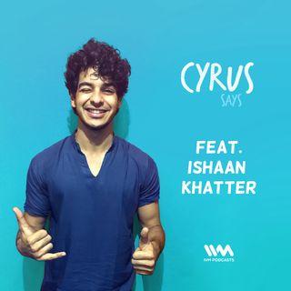 Ep. 296: Feat. Ishaan Khatter