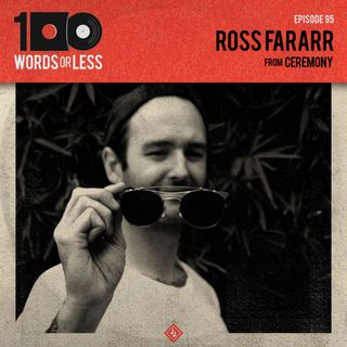 Ross Fararr from Ceremony - Episode 95