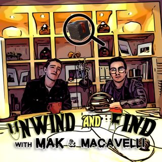 Unwind and Find With Mak and Macavelli: Freestyles: Ep. 3
