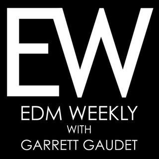 EDM Weekly Episode 144