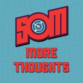 SOM MORE THOUGHTS