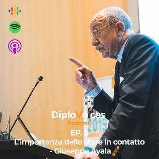 EP.5 L'importanza dello stare in contatto - Giuseppe Ayala