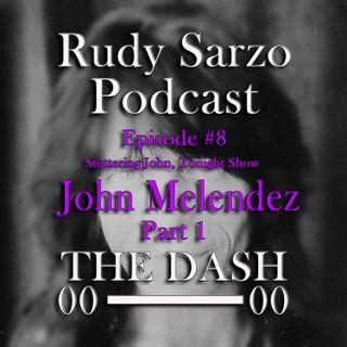 John Melendez Episode 8 Part 1