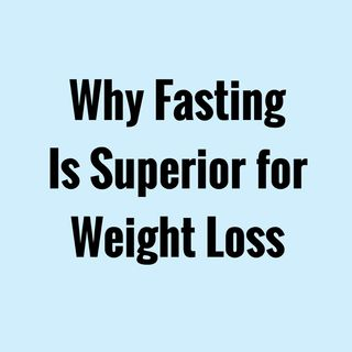 177 - Why Fasting Is Superior For Weight Loss