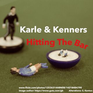 Karle and Kenners: Hitting the Bar. Episode 33