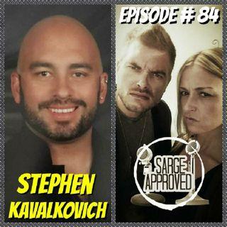 Episode #84 Stephen Kavalkavich