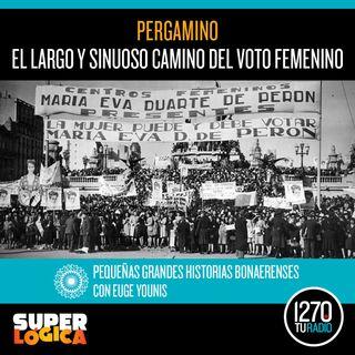 """PERGAMINO """"El largo y sinuoso camino del voto femenino"""""""