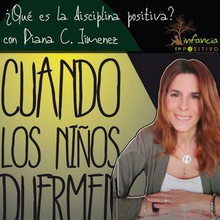 CLND 057 ¿Qué es la disciplina positiva? con Diana de Infancia en Positivo