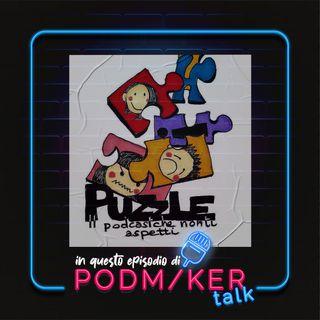 Podmaker Talk presenta: Puzzle il podcast che non ti aspetti.