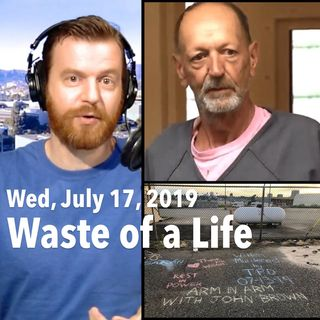 Wasting Your Life, Thinking You're Right. (Antifa Terrorist) (Wed, Jul 17, 2019)