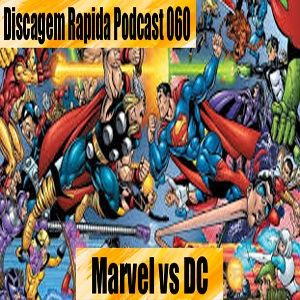 DRP 060: Marvel vs DC