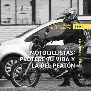 Motociclista: Protege tu vida y la del peatón
