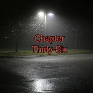 Chapter Thirty-Six | No More Floating Babies or Humans!