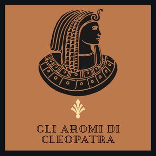 Gli Aromi di Cleopatra