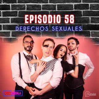 Ep 58 Derechos Sexuales