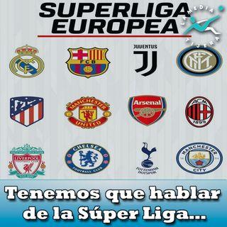 Tenemos que hablar de la Super Liga