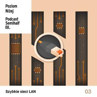 #003 - Ultra szybkie sieci LAN