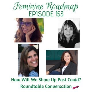 FR Ep #153 How Will We Show Up Post Covid Roundtable Conversation