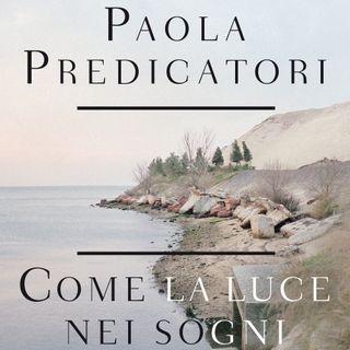 """Paola Predicatori """"Come la luce nei sogni"""""""