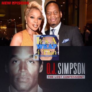 Mary J Blige Divorce & OJ Simpson's TV Interview on Fox...It's A Wrap 4 That!