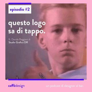 02 // Questo logo sa di tappo. ft. Studio Grafico DR