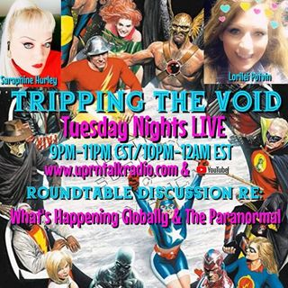 """""""Tripping The Void"""" Tonight, WE'RE BACK!!!! Tuesday LIVE December 15th /2020 From 9pm-11pm CST/10pm-12am EST Join Saraphine Hurley & Myself,"""
