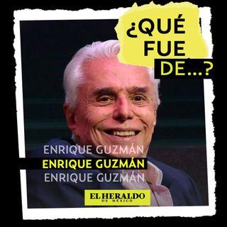 ¿Qué fue de...? Enrique Guzmán