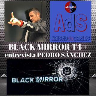 BLACK MIRROR T4 + Entrevista PEDRO SÁNCHEZ (Serial Me!)