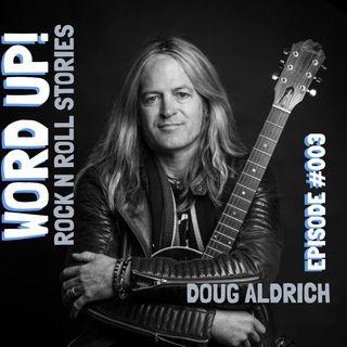 Episode #003: DOUG ALDRICH (Dio/Whitesnake/The Dead Daisies)