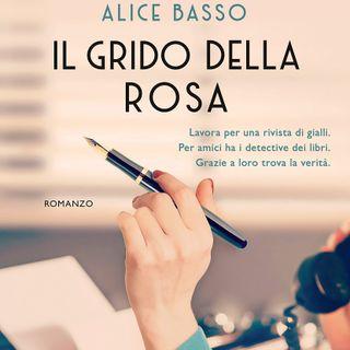 """Alice Basso """"Il grido della rosa"""""""