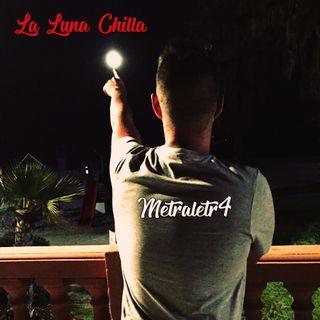 Metraletr4 - La Luna Chilla (Prod Baghira) (Rap 17)