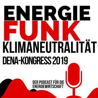 """Energiefunk-Special """"Klimaneutralität"""" vom Dena-Kongress 2019 - Podcast für die Energiewirtschaft"""