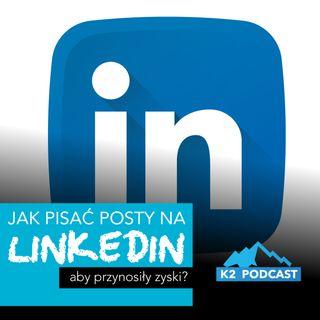20 - Jak pisać posty w mediach społecznościowych, aby były skuteczne? (K2 Podcast)