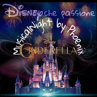 Musical By Night Phoenix Disney Che Passione (Cenerentola)