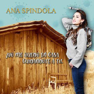 Ana Spindola le hace frente al COVID-19 de manera positiva