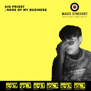 "Magic SYNCSHOT: Kio Priest ""None of My Business"""